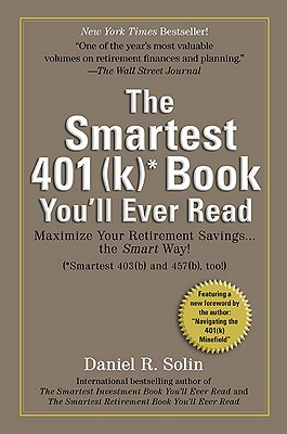 The Smartest 401(k) Book You'll Ever Read By Solin, Daniel R.