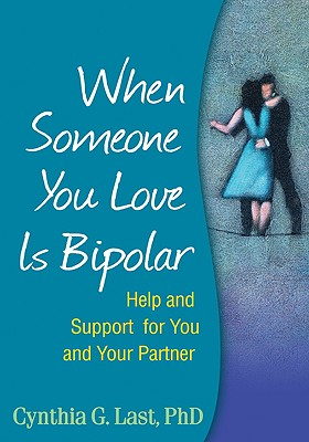 When Someone You Love Is Bipolar By Last, Cynthia G.